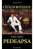 Catalin Botezatu - Trei vieti. Pedeapsa