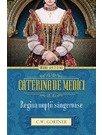 Caterina de Medici. Regina noptii sangeroase