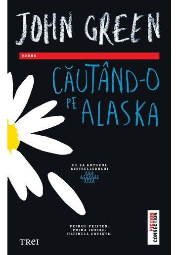 Cautand-o pe Alaska - John Green