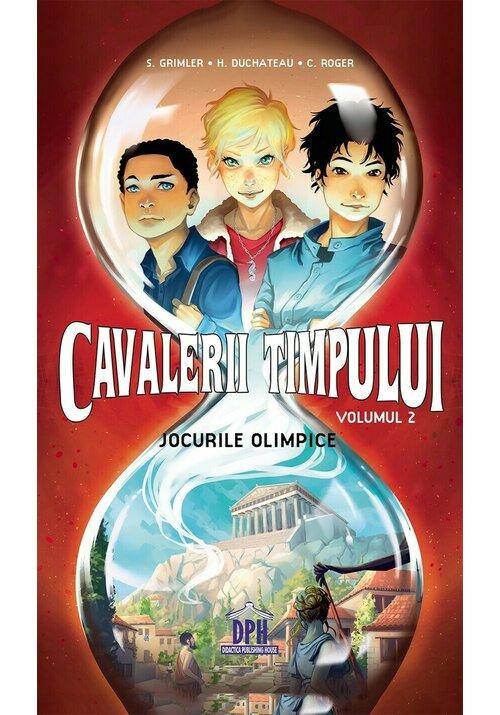 Cavalerii timpului: Jocurile Olimpice - Volumul 2