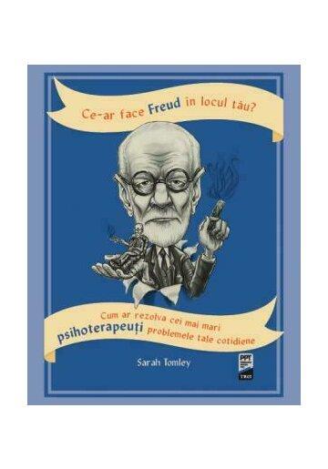 Ce-ar face Freud in locul tau?