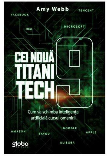 Cei noua titani tech