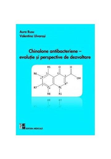 Chinolone antibacteriene – evoluție și perspective de dezvoltare