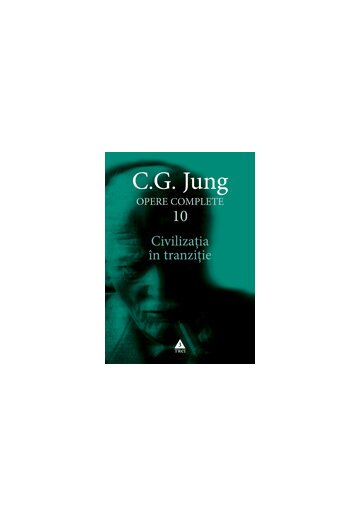 Civilizatia in tranzitie - Opere complete. Vol 10