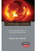 Civilizatia uitata