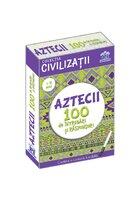 Civilizatii: Aztecii - 100 de intrebari si raspunsuri