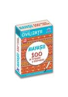 Civilizatii: Mayasii - 100 de intrebari si raspunsuri