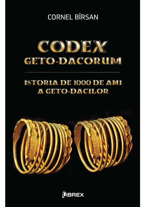 CODEX GETO-DACORUM. Istoria de 1000 de ani a geto-dacilor imagine librex.ro 2021