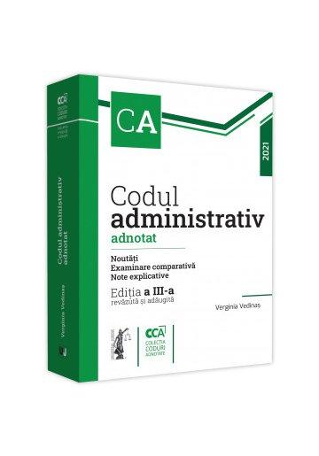 Codul administrativ adnotat. Noutati. Examinare comparativa. Note explicative. 2021
