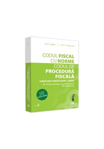 Codul fiscal cu Norme si Codul de procedura fiscala: martie 2021