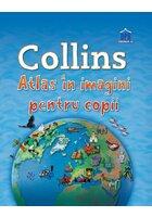 Collins: Atlas in imagini pentru copii