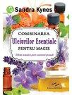 Combinarea uleiurilor esentiale pentru magie