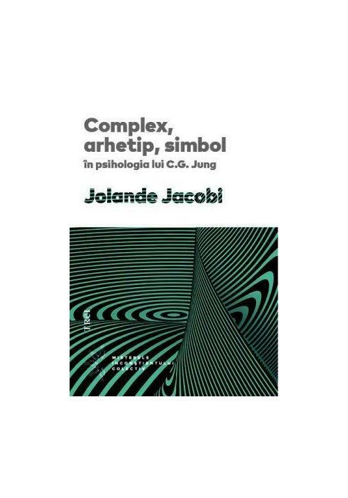 Complex, arhetip, simbol in psihologia lui C.G. Jung imagine librex.ro 2021
