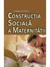 Constructia sociala a maternitatii