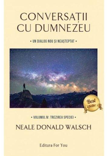 Conversatii cu Dumnezeu. Vol. 4: Trezirea speciei
