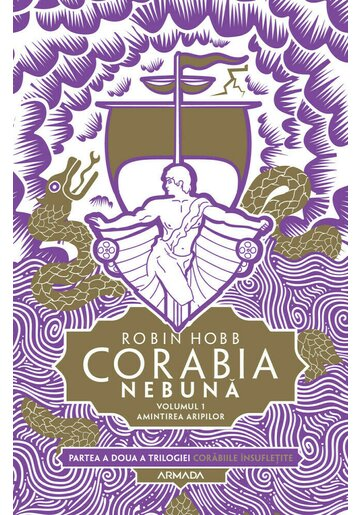 Corabia nebuna vol.1 - Amintirea aripilor (Trilogia Corabiile insufletite, partea a II-a)