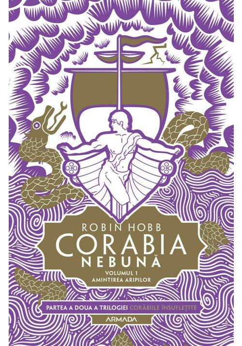 Corabia nebuna vol.1 - Amintirea aripilor (Trilogia Corabiile insufletite, partea a II-a) imagine librex.ro 2021