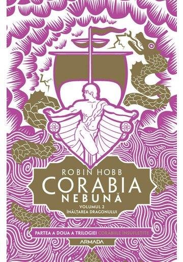 Corabia nebuna vol.2 - Inaltarea dragonului (Trilogia Corabiile insufletite, partea a II-a)