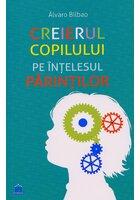 Creierul copilului pe intelesul parintilor