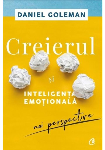 Creierul si inteligenta emotionala. Noi perspective