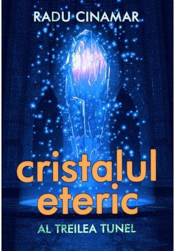 Cristalul Eteric: Al Treilea Tunel