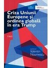 Criza Uniunii Europene si ordinea globala in era Trump