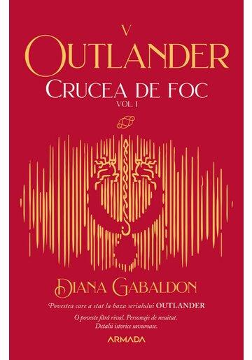 Crucea de foc Vol. 1 (Seria Outlander, partea a V-a)