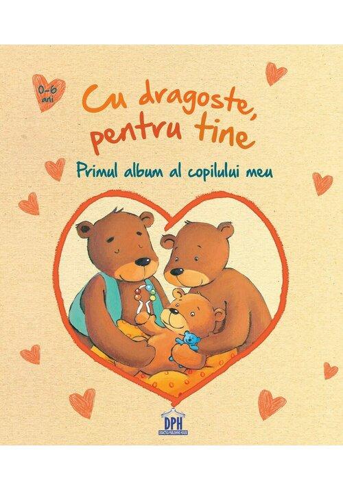 Cu dragoste, pentru tine - Primul album al copilului meu imagine librex.ro 2021