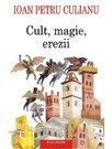 Cult, magie, erezii. Articole din enciclopedii ale religiilor Editia a II-a