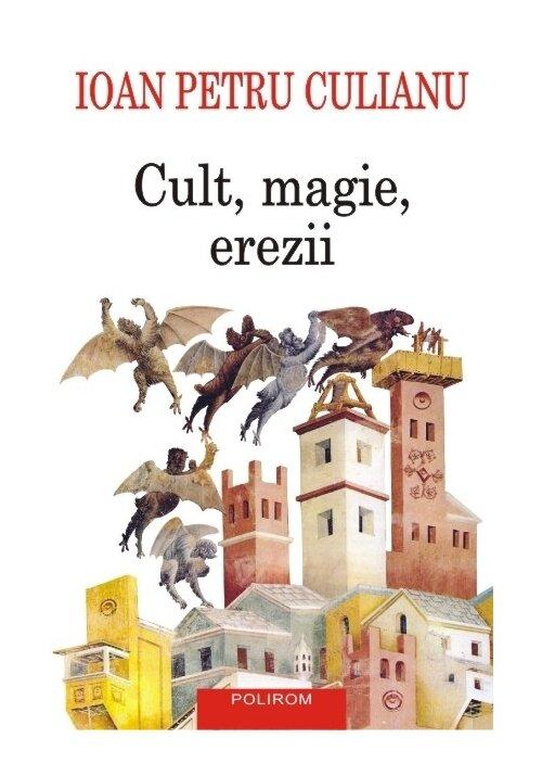 Cult, magie, erezii. Articole din enciclopedii ale religiilor Editia a II-a imagine