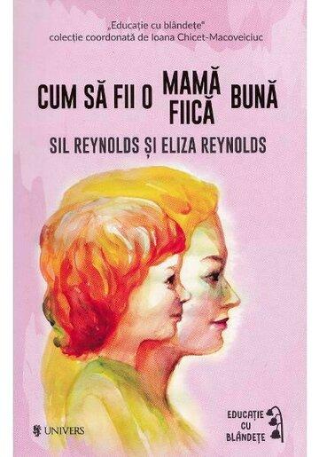 Cum sa fii o mama / fiica buna