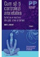 Cum sa-ti controlezi anxietatea
