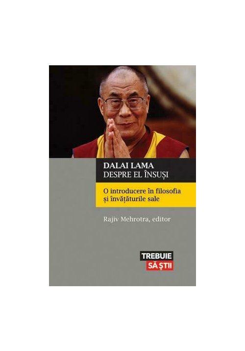 Dalai Lama despre el insusi. O introducere in filosofia si invataturile sale