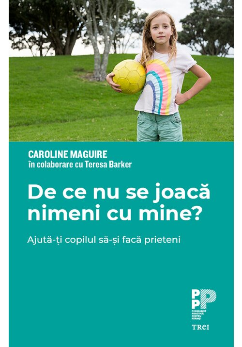 De ce nu se joaca nimeni cu mine? Ajuta-ti copilul sa-si faca prieteni imagine librex.ro 2021
