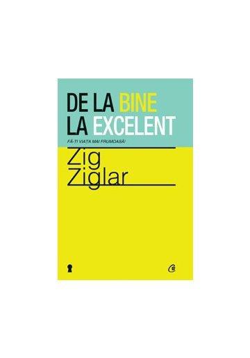 DE LA BINE LA EXCELENT