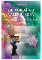 De vorba cu Valeriu Popa. Despre sanatate si viata. Carte + DVD