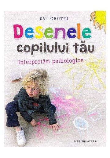 Desenele copilului tau. Interpretari psihologice