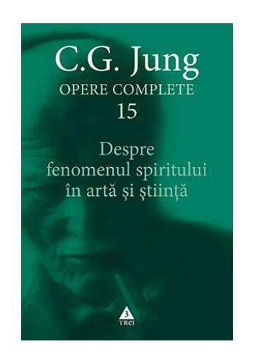 Despre fenomenul spiritului în artă şi ştiinţă - Opere Complete, vol. 15