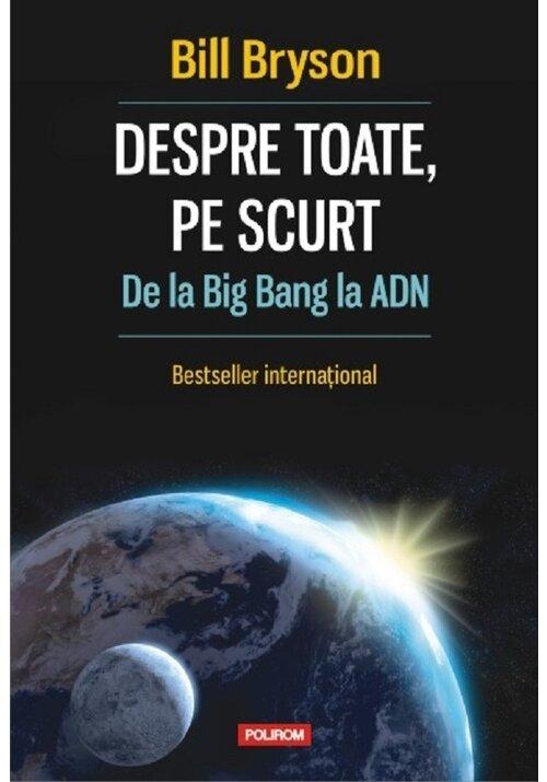 Despre toate, pe scurt. De la Big Bang la ADN imagine librex.ro 2021