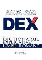 DEX - DICTIONARUL EXPLICATIV AL LIMBII ROMANE – EDITIA 2016
