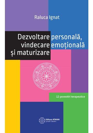 Dezvoltare personala, vindecare emotionala si maturizare