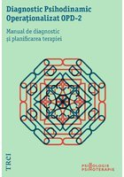 Diagnostic Psihodinamic Operationalizat - OPD 2. Manual de diagnostic si planificarea terapiei