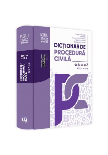 Dictionar de procedura civila de la A la Z, editia a 3-a, actualizata si completata
