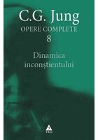 Dinamica inconstientului - Opere complete Vol. 8