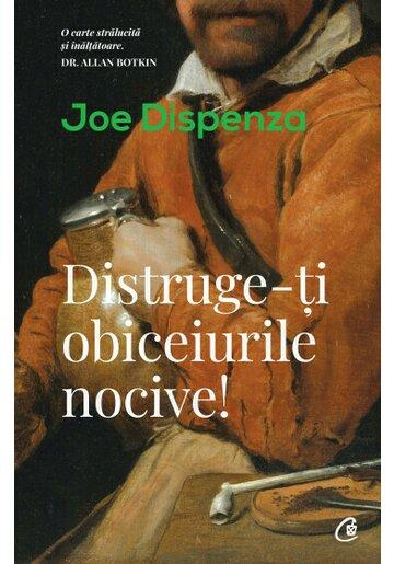 DISTRUGE-TI OBICEIURILE NOCIVE