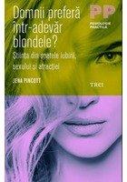 Domnii prefera intr-adevar blondele? Stiinta din spatele iubirii, sexului si atractiei