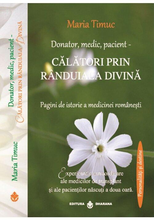 Donator, medic, pacient - Calatori prin randuiala divina. Pagini de istorie a medicinei romanesti