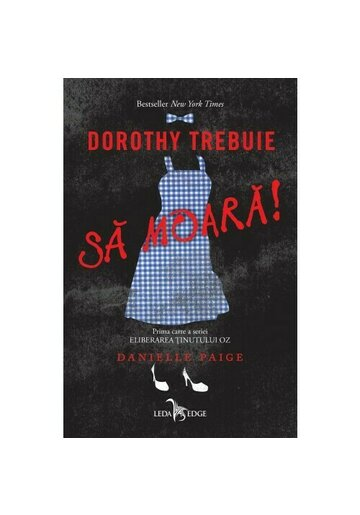 Dorothy trebuie sa moara! Seria Eliberarea tinutului Oz, Vol.1
