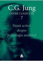 Doua scrieri despre psihologia analitica - Opere Complete, vol. 7