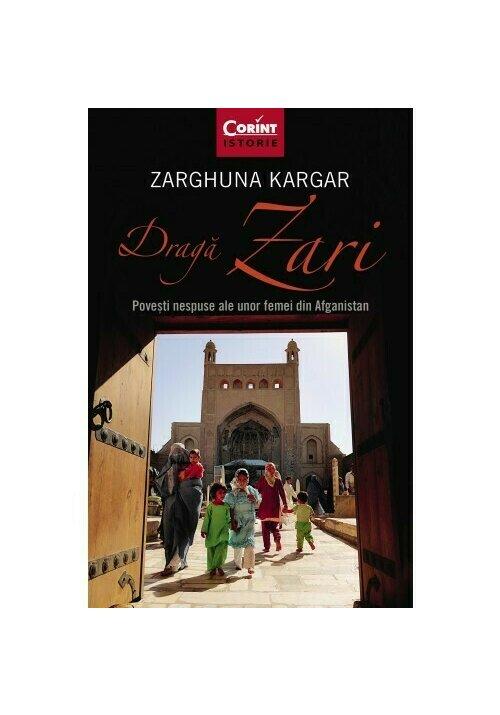 Draga Zari. Povesti nespuse ale unor femei din Afganistan
